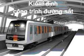 kiem-dinh-cong-trinh-duong-sat_7231b6da96215e2cbb25234dc190d38c.jpg